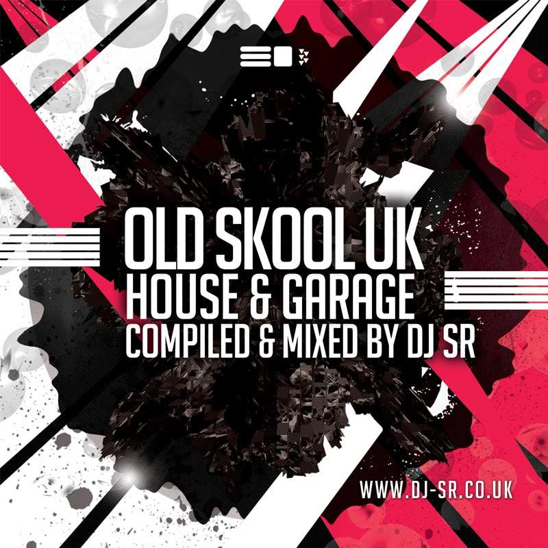 DJ SR – The Old Skool Garage Mix (1998 -2000)