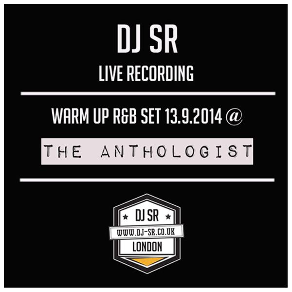 DJ SR 13.9.14 – ANTHOLOGIST BAR WARM R&B UP SET
