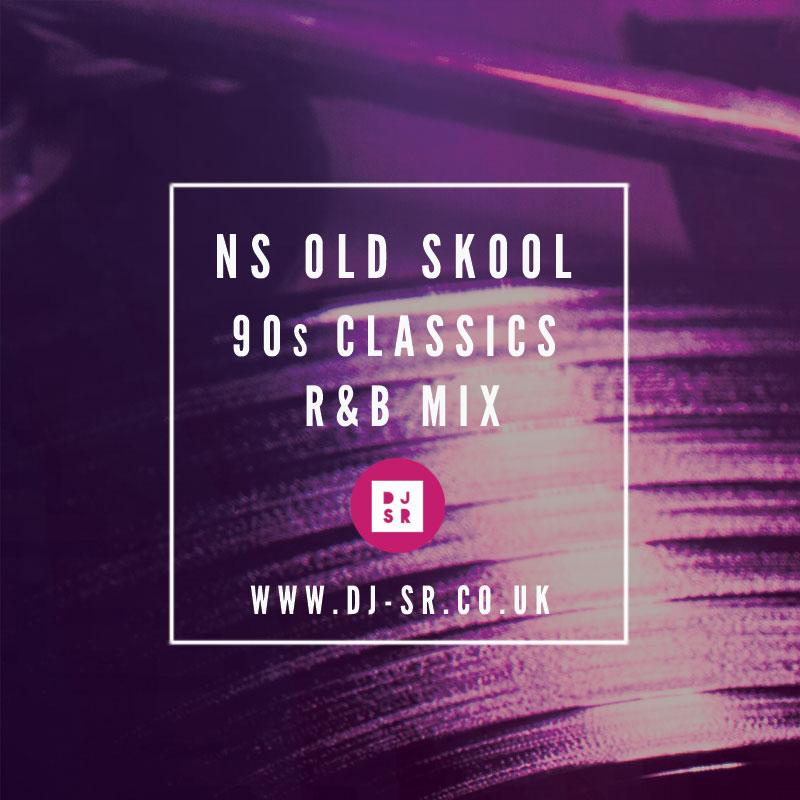 NS 90s Classics R&B Mix Professional London Disc Jockey | DJ